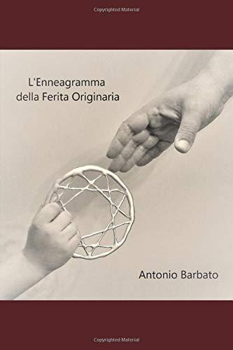 L'ENNEAGRAMMA DELLA FERITA ORIGINARIA (Italian Edition)