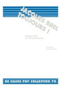 Jacques Brel Toujours! Concert Band/Harmonie -Partition+Parties Separees