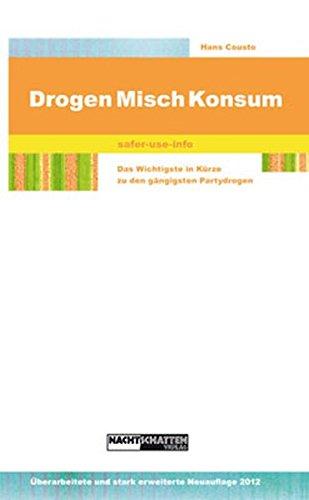 Drogen Mischkonsum - safer-use-info: Das Wichtigste in Kürze zu den gängigsten psychoaktiven Substanzen: safer-use-info. Das Wichtigste in Kürze zu ... - Gefahrenpotenziale - Risikomanagement