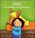 Anna e la lezione di equitazione. Ediz. illustrata