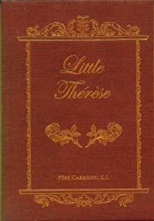 Little Therese: The Life of St. Therese of Lisieux For Children