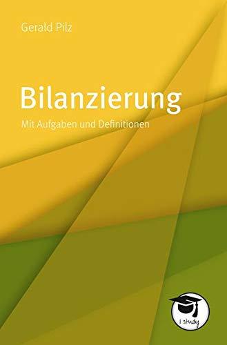 Bilanzierung. Mit Aufgaben und Definitionen (Die gelbe Reihe)