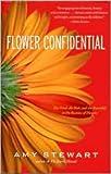 Flower Confidential Publisher: Algonquin Books