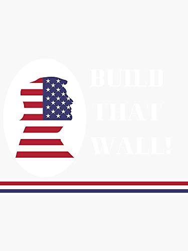 Trump Politics Build That Wall Mantra - Sticker Graphic -Stickers for Hydroflask Water Bottles Laptop Computer Skateboard, Waterproof Decal Stickers