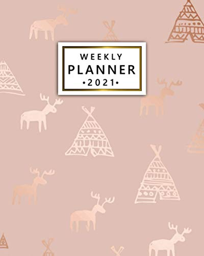 2021 Weekly Planner: Cool Moose One Year Calendar, Agenda, Diary   Organizer with Vision Boards, To Do Lists, Notes, Holidays   Pretty Gold Tribal Hut
