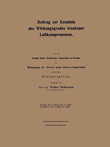 Beitrag zur Kenntnis des Wirkungsgrades trockener Luftkompressoren (Forschungsarbeiten auf dem Gebiete des Ingenieurwesens (58), Band 58)