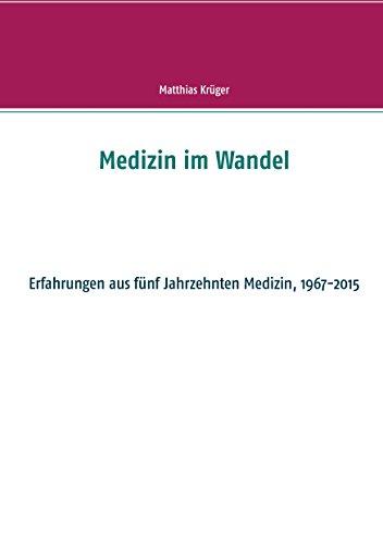 Medizin im Wandel: Erfahrungen aus fünf Jahrzehnten Medizin, 1967-2015