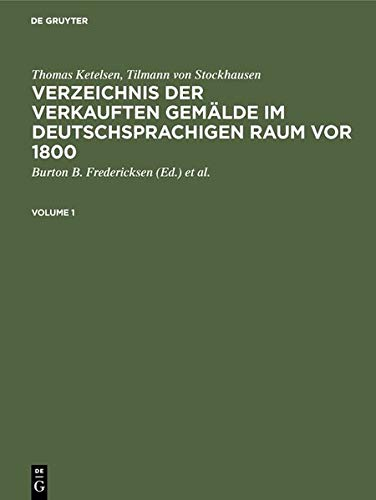 Verzeichnis Der Verkauften Gemalde Im Deutschsprachigen Raum VOR 1800 / Index of Paintings Sold in German-Speaking Countries Before 1800