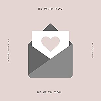 Be With You (feat. Ali Gilbert)