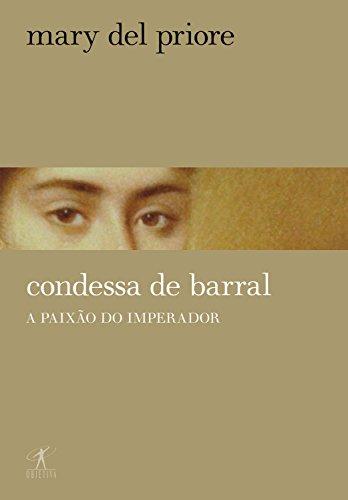 Condessa de Barral: A paixão do imperador