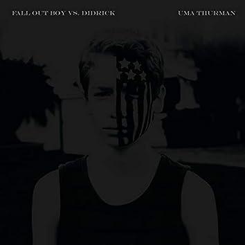 Uma Thurman (Fall Out Boy vs. Didrick)
