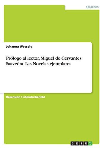 Prólogo al lector, Miguel de Cervantes Saavedra. Las Novelas ejemplares