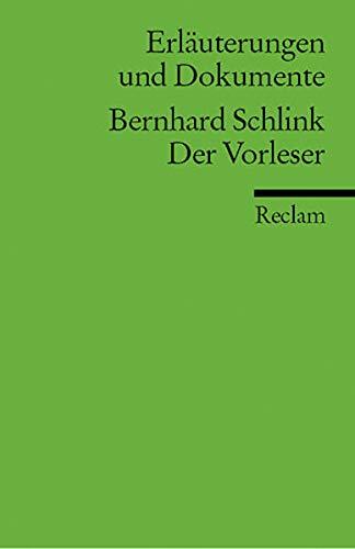 Erläuterungen und Dokumente zu Bernhard Schlink: Der Vorleser (Reclams Universal-Bibliothek)