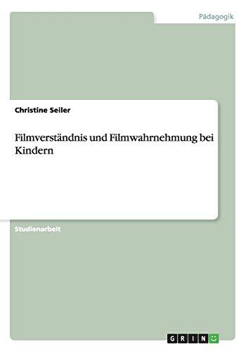 Filmverständnis und Filmwahrnehmung bei Kindern