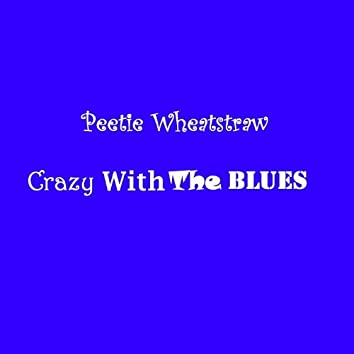 Crazy With The Blues