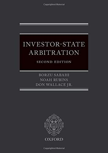 Compare Textbook Prices for Investor-State Arbitration 2 Edition ISBN 9780198755760 by Sabahi, Borzu,Rubins, Noah,Wallace  Jr., Don