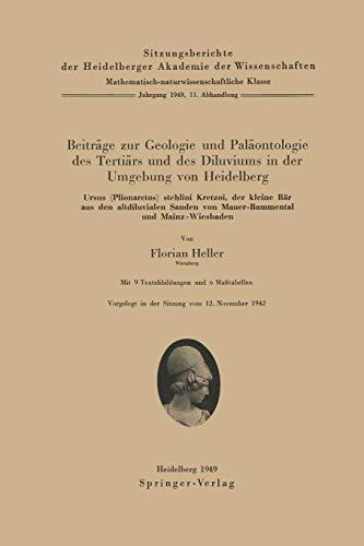 Beiträge zur Geologie und Paläontologie des Tertiärs und des Diluviums in der Umgebung von Heidelberg: Ursus (Plionarctos) stehlini Kretzoi, der ... Akademie der Wissenschaften (1949 / 11))