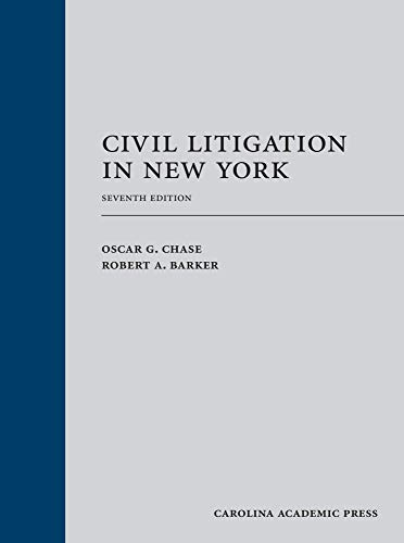 Compare Textbook Prices for Civil Litigation in New York, Seventh Edition 7 Edition ISBN 9781531013462 by Oscar G. Chase,Robert A. Barker