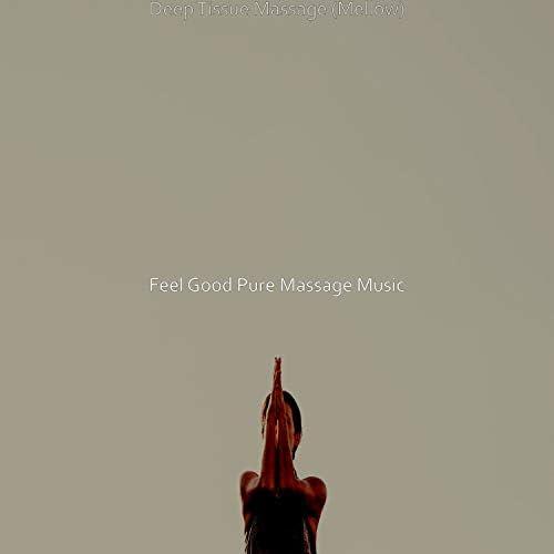 Feel Good Pure Massage Music