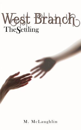 Book: West Branch - The Settling by Melissa McLaughlin