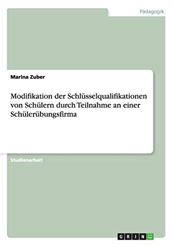 Modifikation der Schlüsselqualifikationen von Schülern durch Teilnahme an einer Schülerübungsfirma