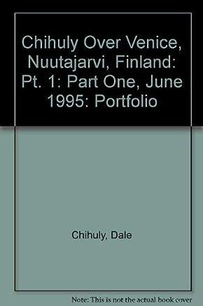 Chihuly over Venice: Nuutajarvi, Finland Part I, June 1995 Portfolio