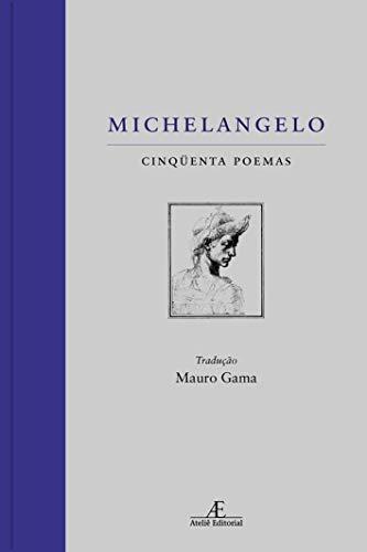 Michelangelo: 50 Poemas