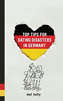 Top Tips for Dating Disasters in Germany