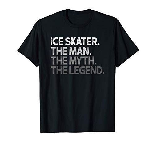 Patinador sobre hielo El mito del hombre Regalo de la leyend Camiseta