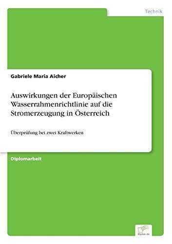 Auswirkungen der Europäischen Wasserrahmenrichtlinie auf die Stromerzeugung in Österreich: Überprüfung bei zwei Kraftwerken
