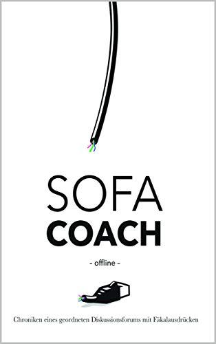 Sofacoach.de offline: Chroniken eines geordneten Diskussionsforums mit Faekalausdruecken