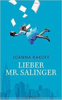 Buchseite und Rezensionen zu 'Lieber Mr. Salinger von Joanna Rakoff ( 23. Februar 2015 )' von