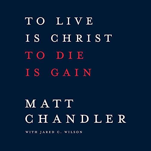 To Live Is Christ to Die Is Gain cover art
