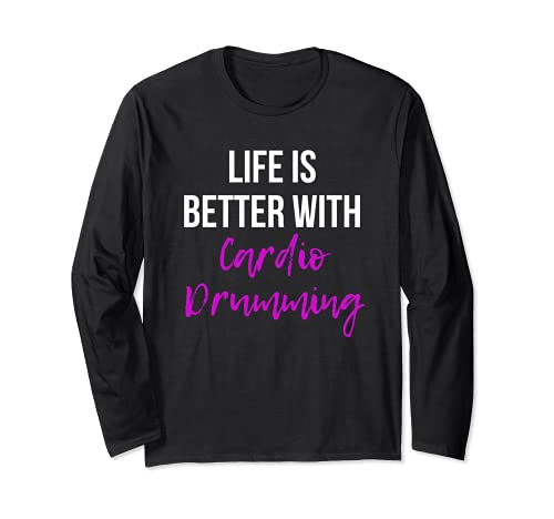 Life is Better With Cardio Drumming Fitness Clase de ejercicio Manga Larga ⭐