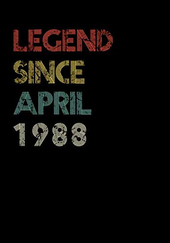 Legend Since April 1988 Fitness Journal: A 90 Day Food + Fitness Journal: Daily Activity and Fitness Tracker to Cultivate a Better You - 32nd Birthday ... Birthday Present Ideas for 32 Years Old