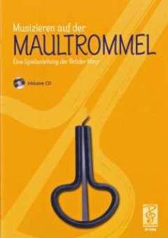 MUSIZIEREN AUF DER MAULTROMMEL - arrangiert für Maultrommel - mit CD [Noten / Sheetmusic] Komponist: MAYR