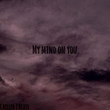 My Mind on You