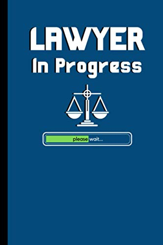 Compare Textbook Prices for Lawyer In Progress: Funny Lawyer Journals: Ruled Notebook For Lawyers, Judges and Law Students - 6 x 9 - Matte - 120 Pages  ISBN 9798690031893 by Publications, Wanderzone