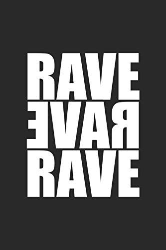 Rave Rave Rave: Techno Festival Rave Notizbuch / Tagebuch / Heft mit Blanko Seiten. Notizheft mit Weißen Blanken Seiten, Malbuch, Journal, Sketchbuch, Planer für Termine oder To-Do-Liste.