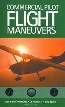 Commercial Pilot Flight Maneuvers: Step by Step Procedures Plus Profiles