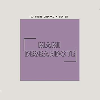 Mami Deseandote (feat. Lex Bm)