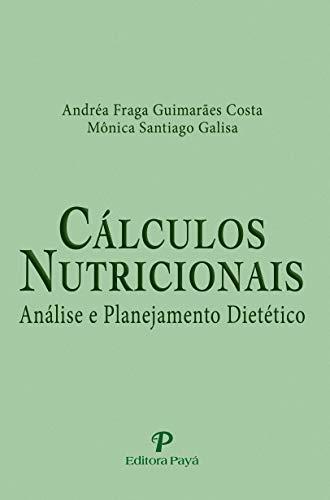 Cálculos Nutricionais: Análise e Planejamento Dietético