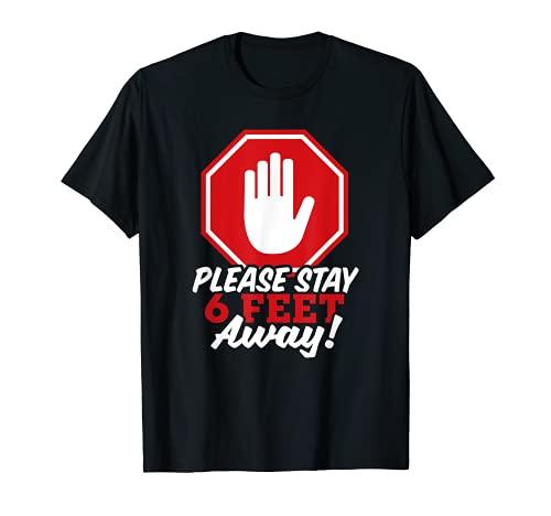 Por favor, manténgase a 6 pies de distancia - antivirus de distancia social Camiseta