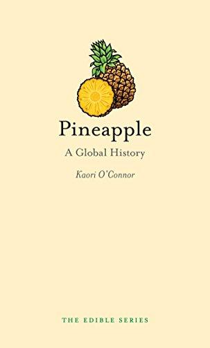 Pineapple: A Global History (Edible)