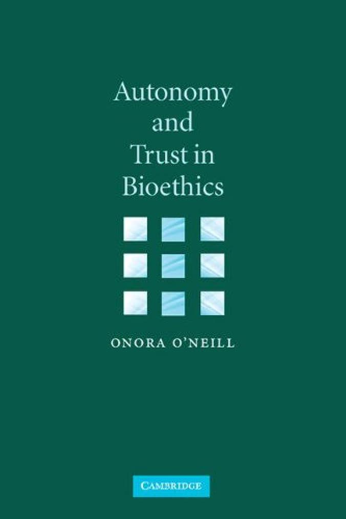 配当それる関係Autonomy and Trust in Bioethics (Gifford Lectures, 2001)
