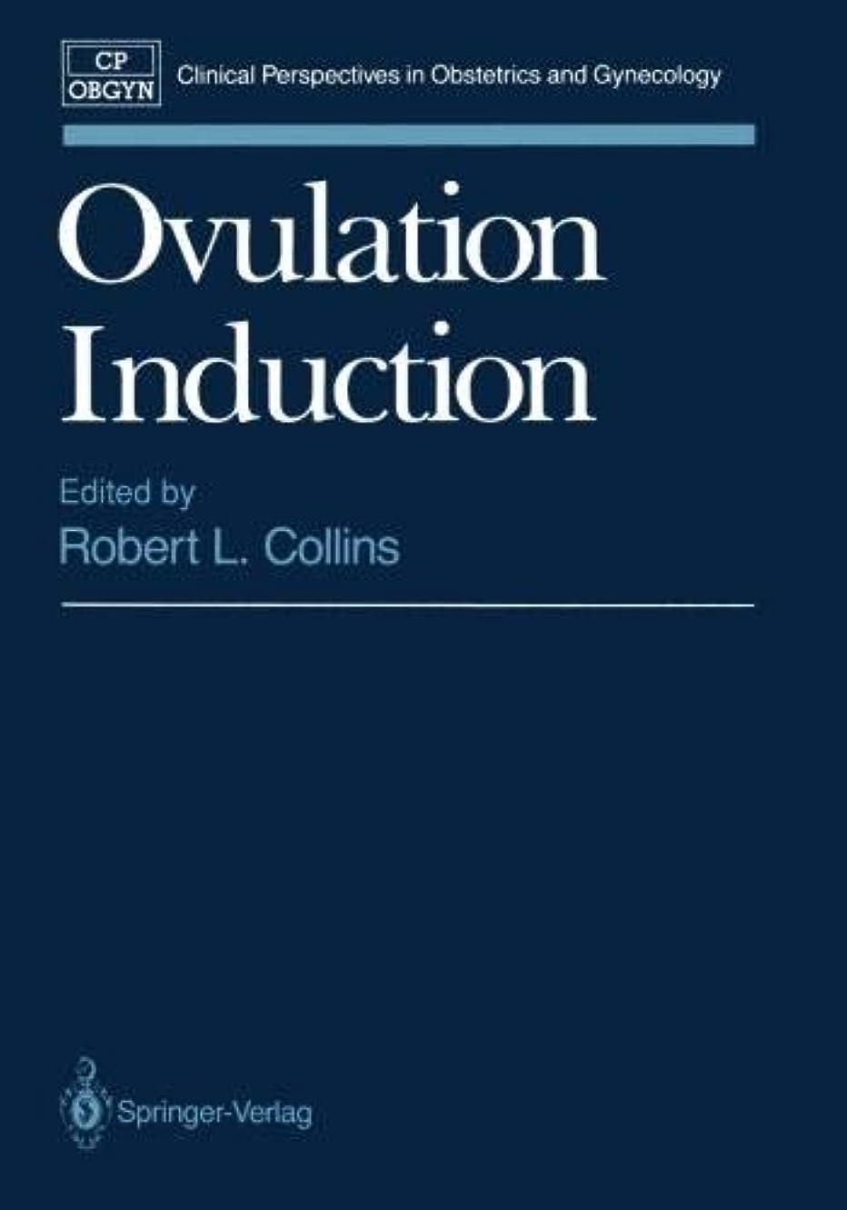 試用人類非常に怒っていますOvulation Induction (Clinical Perspectives in Obstetrics and Gynecology)