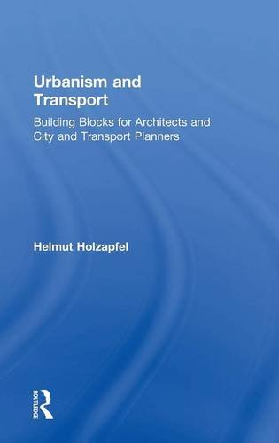 Urbanism and Transport: Building Blocks for Architects and City and Transport Planners