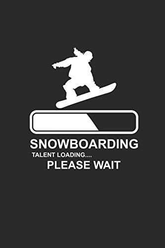 SNOWBOARDING TALENT LOADING PLEASE WAIT: Notizbuch Snowboard Notebook Snowboarder Journal 6x9 kariert squared