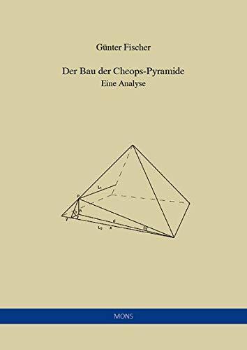 Der Bau der Cheops-Pyramide: Analyse und Modellentwicklung