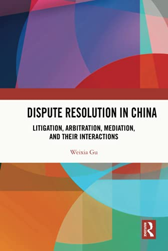 Compare Textbook Prices for Dispute Resolution in China 1 Edition ISBN 9781138823594 by Gu, Weixia